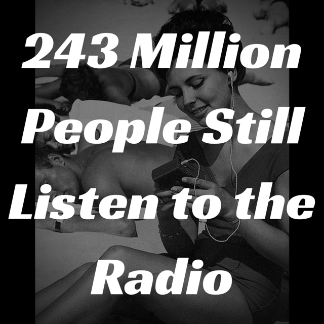 243 Million People Still Listen to the Radio