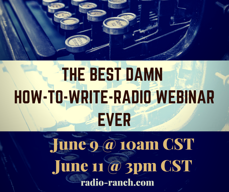 THE BEST DAMN HOW-TO-WRITE-RADIO WEBINAR EVER