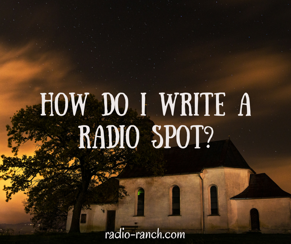How do I Write a Radio Spot?