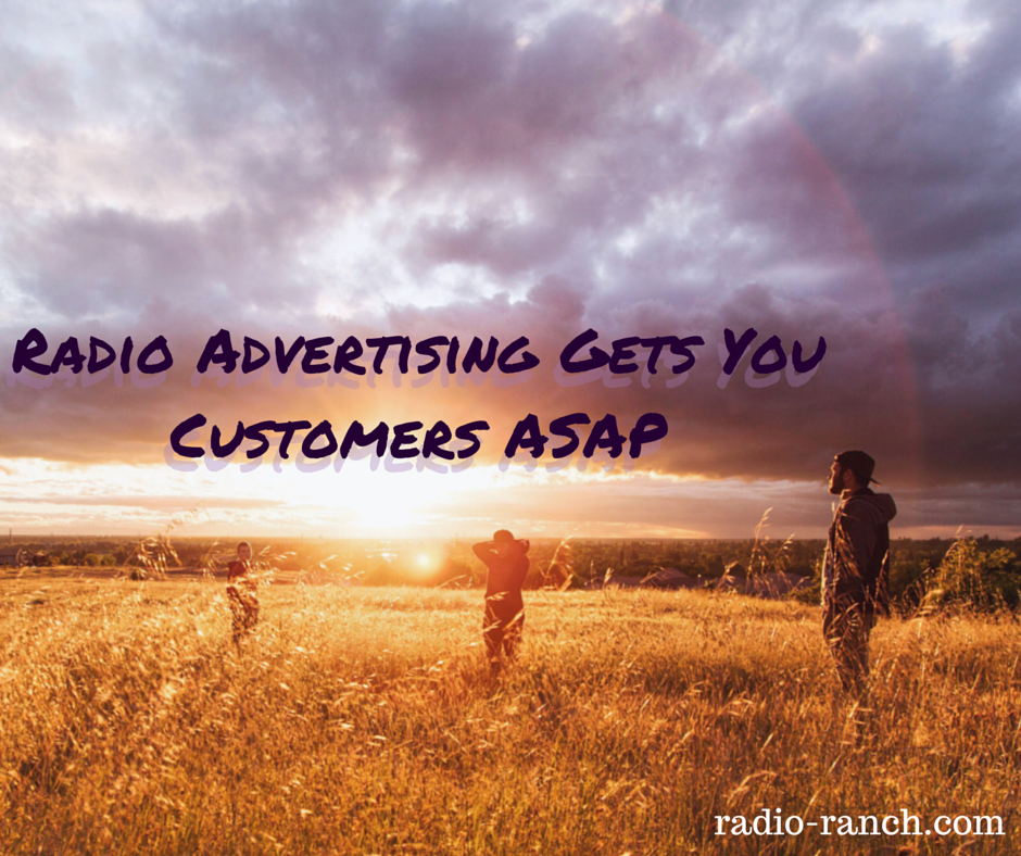 Radio Advertising Gets You Customers ASAP