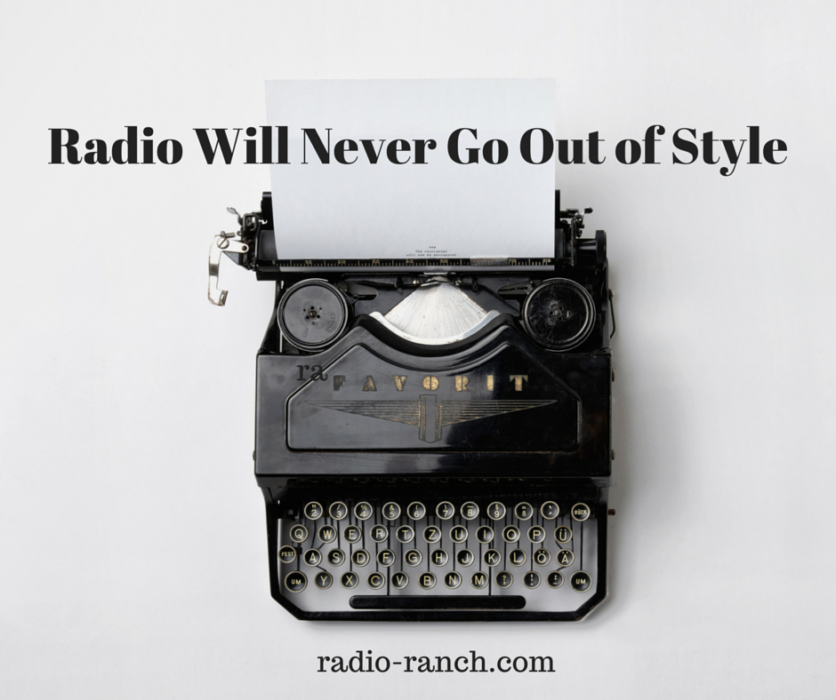 Radio Will Never Go Out of Style