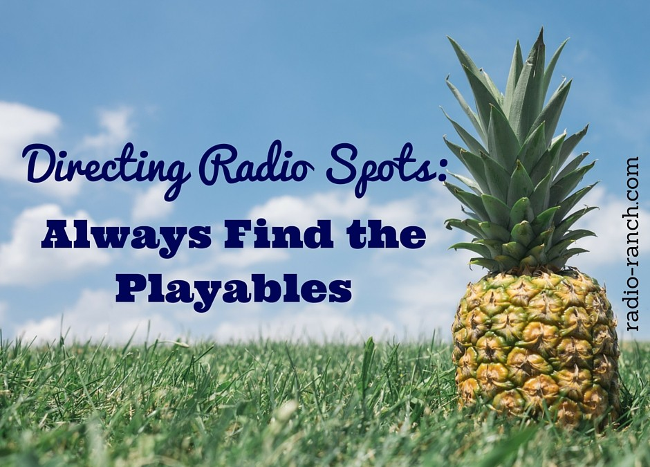 Directing Radio Spots: Always Find the Playables